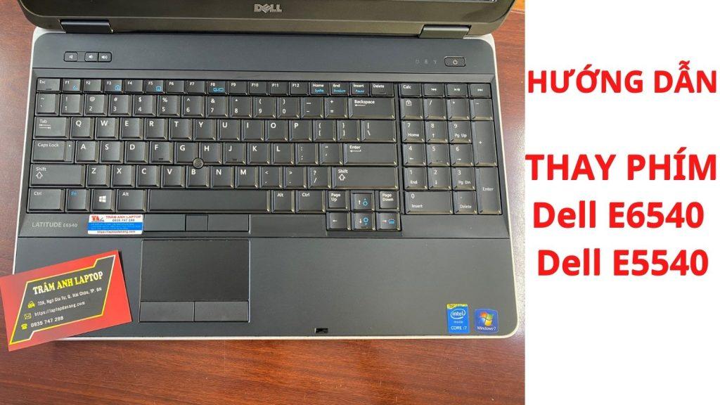 huong-dan-thay-phim- laptop- Dell - E6540 - E5540